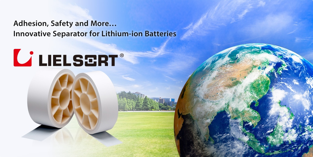 Adhesion, Safety and More... Innovative Separator for Lithium-ion Batteries LIELSORT®
