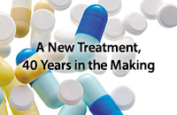 A New Treatment, 40 Years in the Making