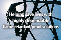 Helping save lives with highly dependable flame-retardant/proof solutions